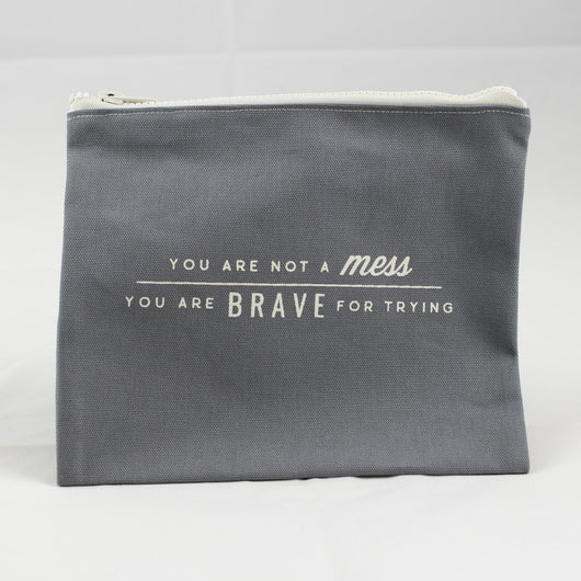 you are not a mess you are brave for trying gray