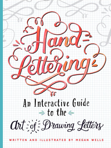 Hand-Lettering: An Interactive Guide to the Art of Drawing Letters - Hardcover