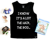 Moana The Hair, The Bod Maui Inspired Tank- Black