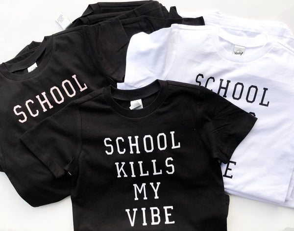School Kills My Vibe Tee