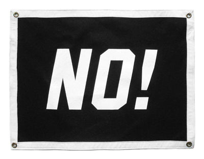"""NO!"" CAMP FLAG"