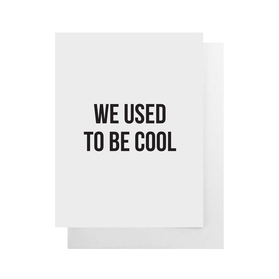 We Used to Be Cool Card