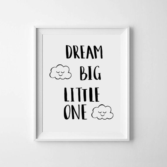 'Dream Big' Monochrome Print