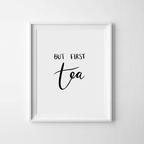 But First Tea Home Print