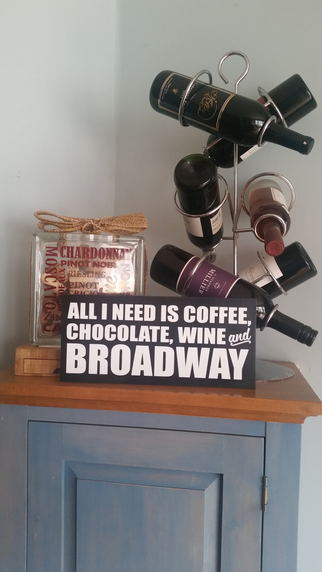 All I Need is Coffee, Chocolate, Wine & Broadway Sign
