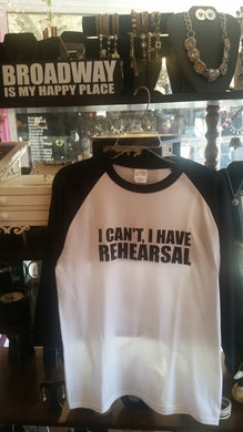 I Can't I Have Rehearsal Baseball T-Shirt - YOUTH SIZES Available