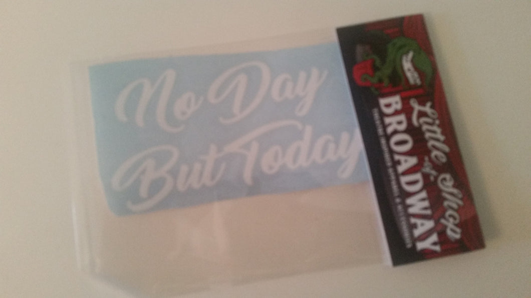 No Day But Today (Rent Inspired) Decal - FREE SHIPPING