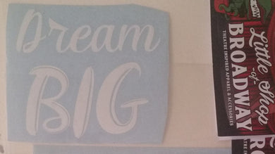 Dream Big Decal FREE SHIPPING