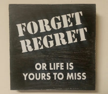 Rent - Forget Regret Wood Sign