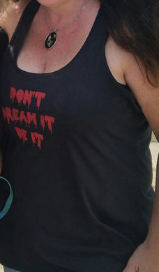 Don't Dream It, Be It Ladies Tank