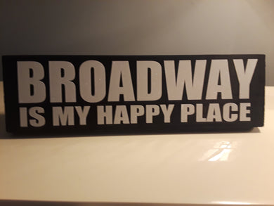 Broadway Is My Happy Place MINI Sign