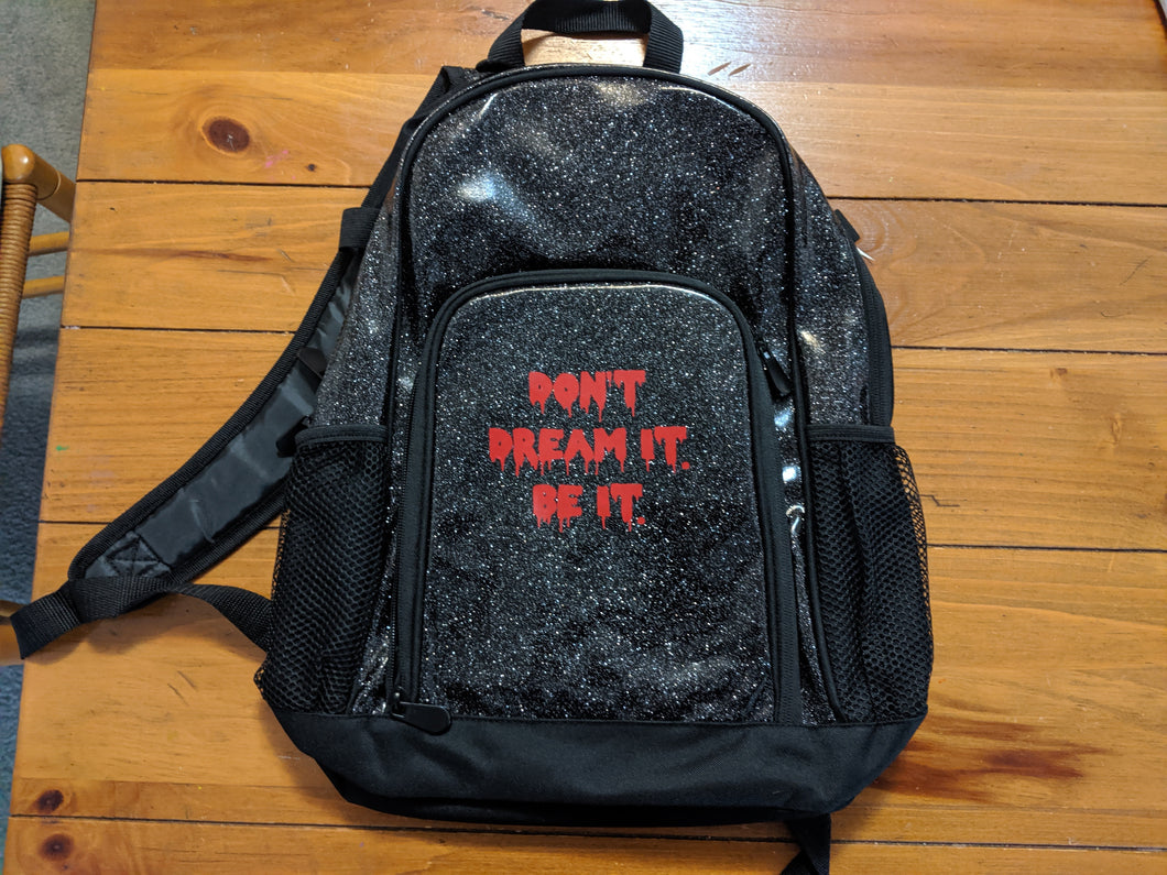 Don't Dream It, Be It Glitter Backpack
