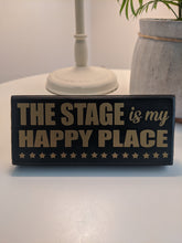 THE STAGE Is My Happy Place MINI Sign
