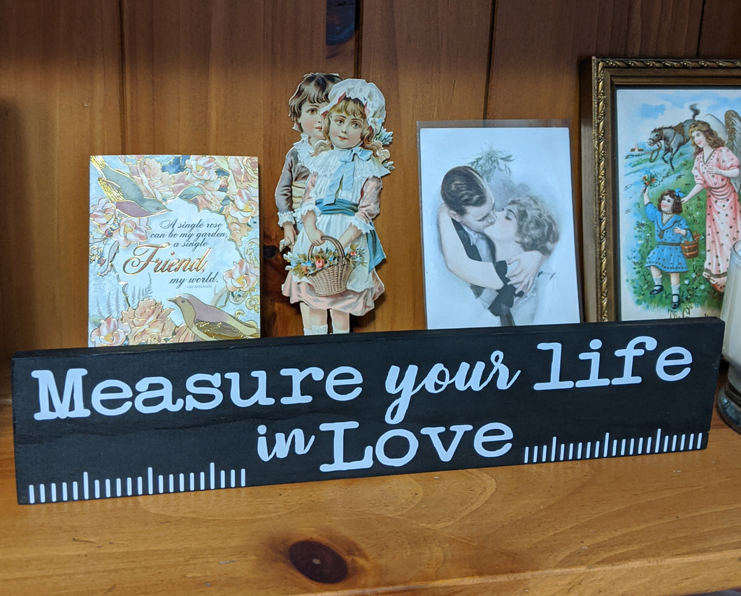 Measure Your Life In Love Ruler Sign