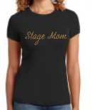 Stage Mom T-Shirt -Gold Script
