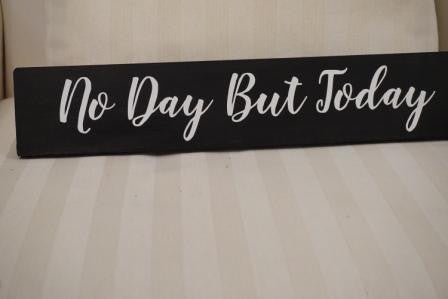 No Day But Today Sign