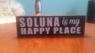 SoLuna is my Happy Place Custom Small Block