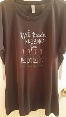 Wine Lovers - Will Trade Husband for Wine Rhinestone Tee