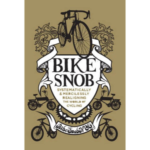 Chronicle Books - Bike Snob: Systematically & Mercilessly Realigning the World of Cycling - Les Facteurs