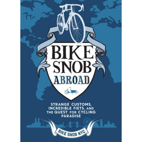 Chronicle Books - Bike Snob Abroad: Strange Customs, Incredible Fiets, and the Quest for Cycling Paradise - Les Facteurs