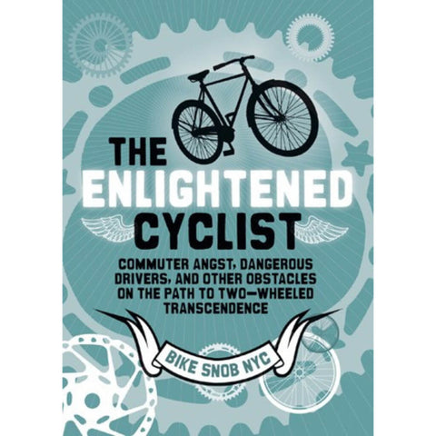 Chronicle Books - The Enlightened Cyclist - By Bike Snob NYC - Les Facteurs