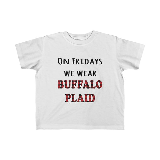 On Fridays We Wear Buffalo Plaid (Toddler Fine Jersey Tee)