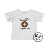 In a world full of bagels...I'm a sprinkle donut! (Infant Fine Jersey Tee)