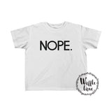 Nope. (Toddler Fine Jersey Tee)