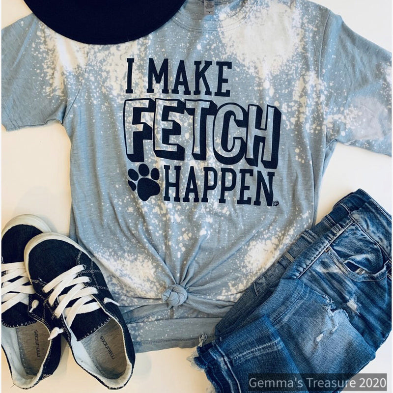 I Make Fetch Happen-Gifts, Made in the USA, Pets-Womens Artisan USA American Made Clothing Accessories