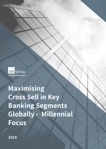 Maximising Cross Sell in Key Banking Segments Globally - Millennial Focus - 2018