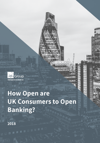 How Open are UK Consumers to Open Banking? - 2018