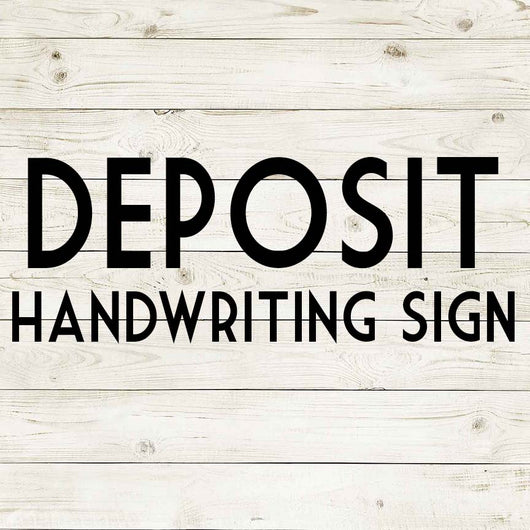 DEPOSIT - HANDWRITING SIGN