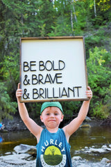 Be Bold & Brave & Brilliant