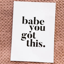 Babe you got this - A4