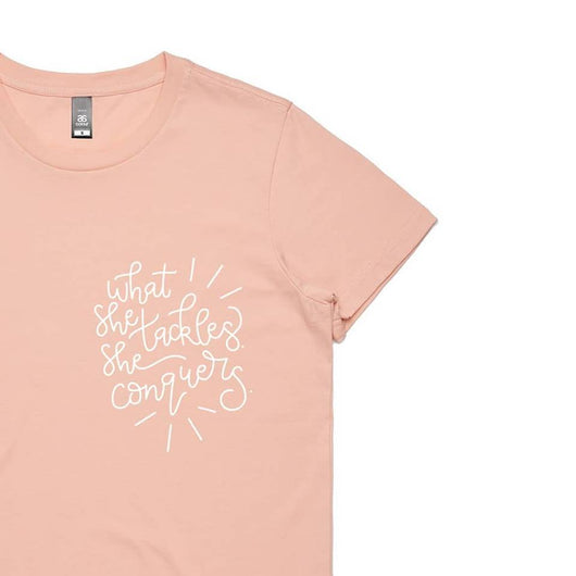 What she tackles she conquers Tee - Blush