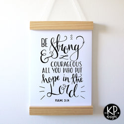 Be Strong and Courageous - Psalm 31:24
