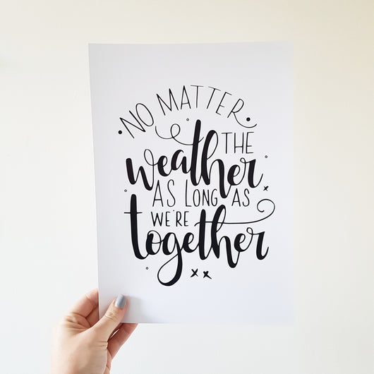 No Matter the Weather - SALE