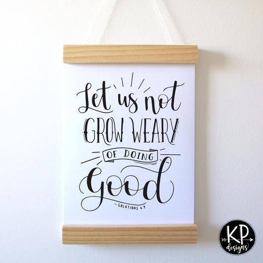 Let us not grow weary of doing good - Galatians 6:9