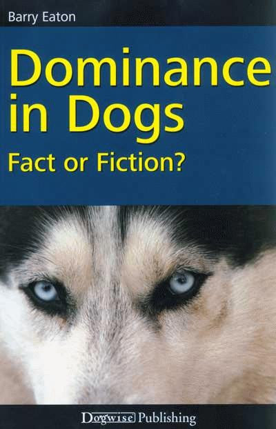 Dominance In Dogs - Fact Or Fiction? (Paperback)