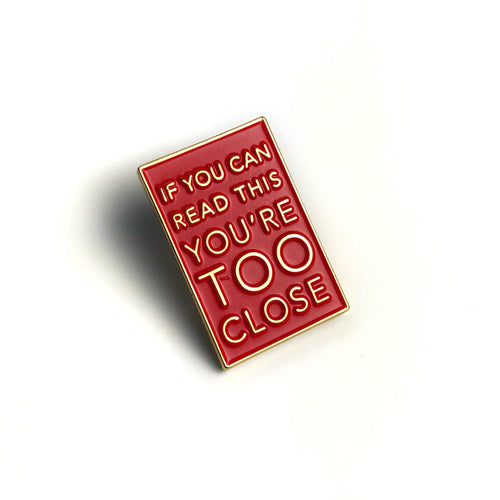 Sale - Too Close - Covid Enamel Pin