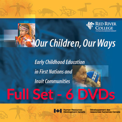 Our Children, Our Ways - Full Set of 6 videos  (Digital Download - 856 MB zip file/approx. 882 MB unzipped)