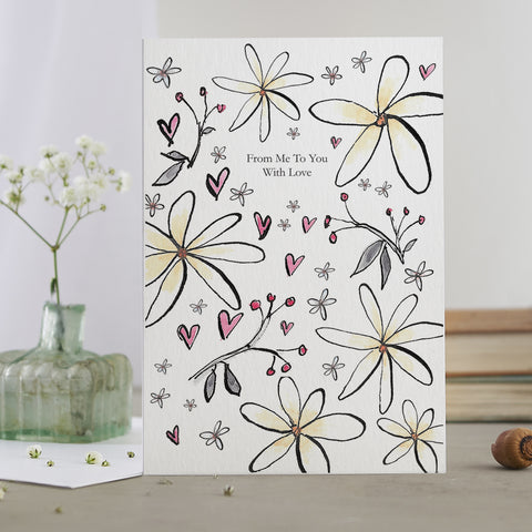 'From Me To You With Love' Flower Card