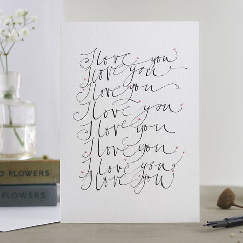 'I Love You, I Love You, I Love You...' Card