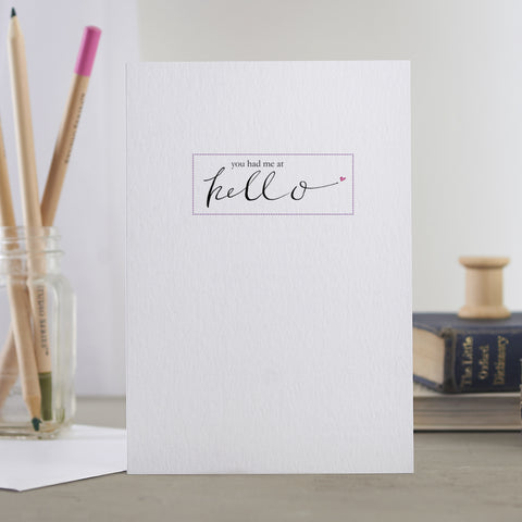 'You Had Me At Hello' Card