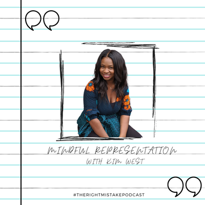 #TheRightMistakePodcast - Mindful Representation