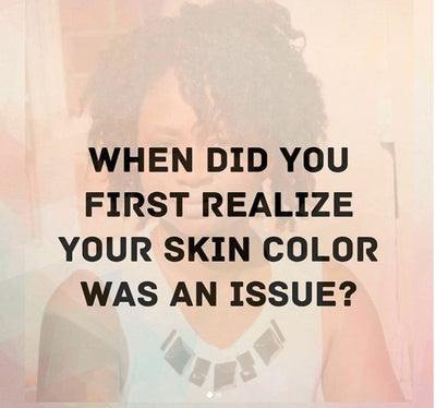 When Did You First Realize Your Skin Colour Was An Issue?