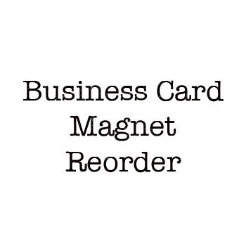 Business Card Sized Magnets Reorder