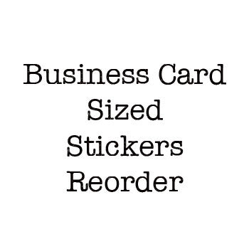 Business Card Sized Stickers Reorder
