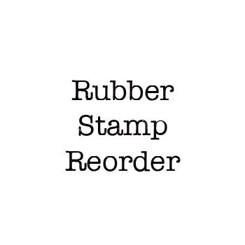 Rubber Stamp Reorder