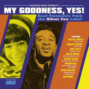 Various - My Goodness, Yes! Soul Treasures From The Silver Fox Label LP